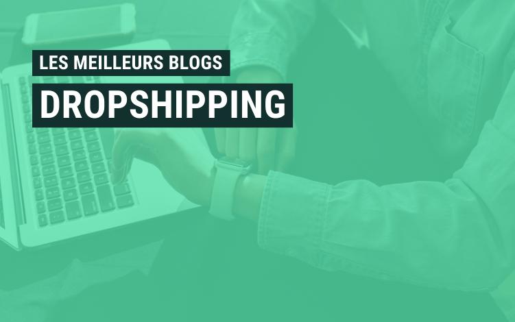 meilleurs blogs dropshipping